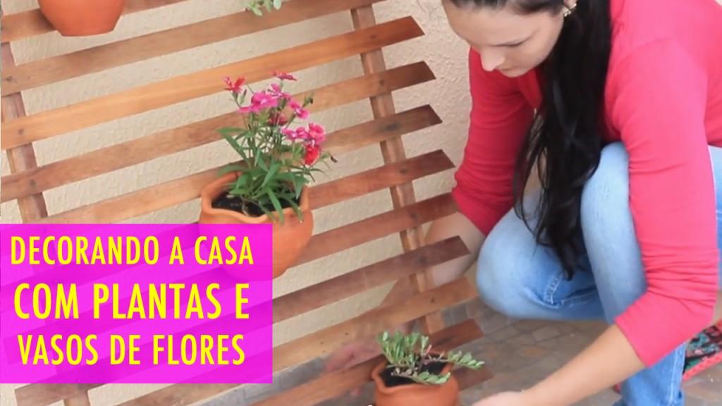 Como decorar a casa com Vasos e Plantas