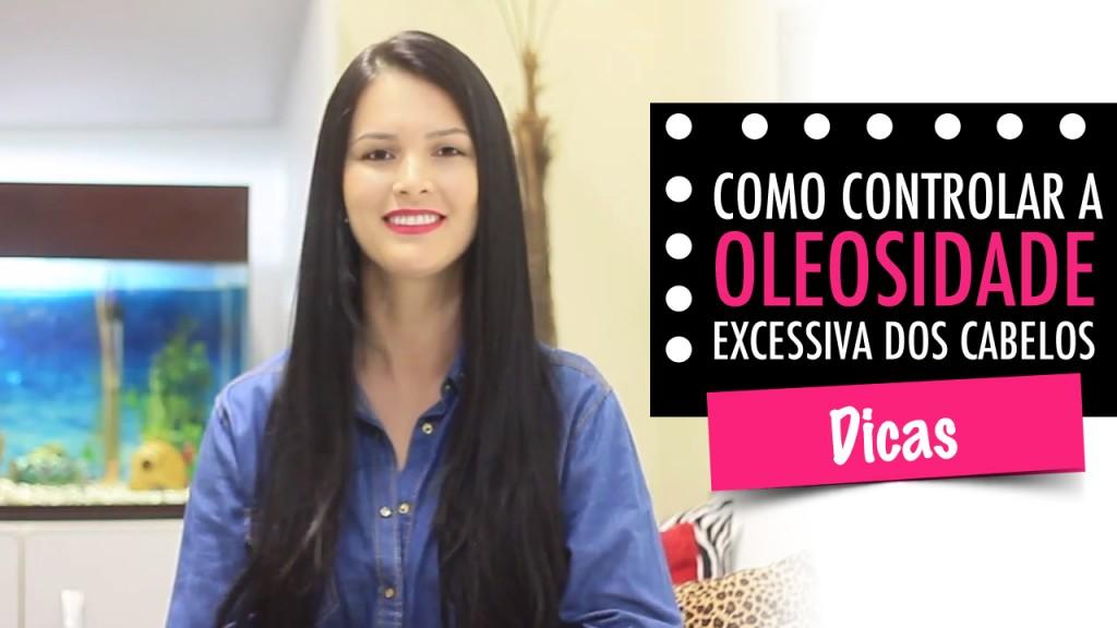 Como controlar a Oleosidade Excessiva dos Cabelos Oleosos