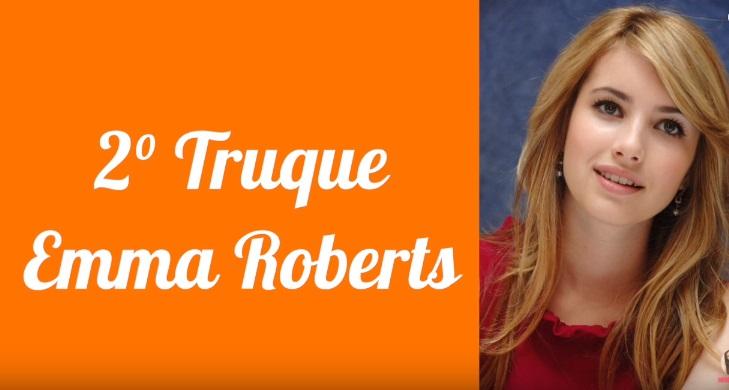Truque de Beleza caseiros Emma Roberts