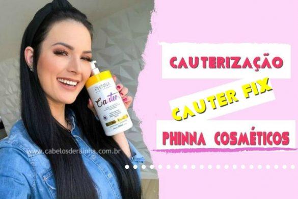 cauterizacao-molecular-cauter-fix-da-phinna-cosmeticos-e-boa-resenha